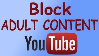 How To BLOCK ADULT And Violent Content in YOUTUBE