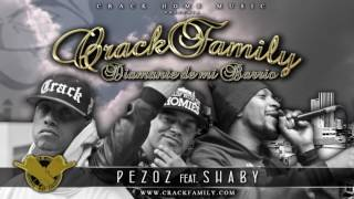 CRACK FAMILY - PEZOZ feat SHABY