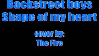 Gambar cover Backstreet boys - Shape of my heart - cover by The Fire