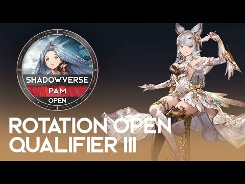 Rotation Open Qual III - PAM - Shadowverse Open: Brigade of the Sky