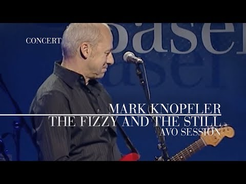 Mark Knopfler - The Fizzy And The Still (AVO Session 2007, 12.11.2007)