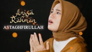 Astaghfirullah Anisa Rahman