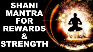 Repeat youtube video SHANI MANTRA FOR STRENGTH & REWARDS : VERY POWERFUL
