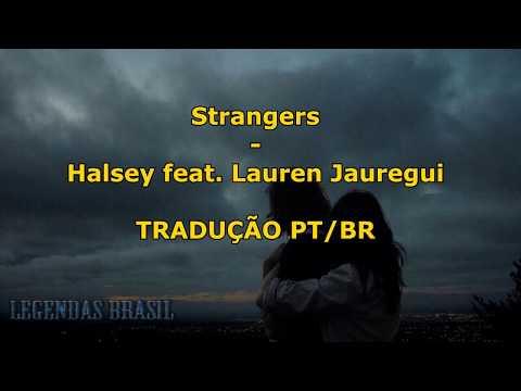 Strangers - Halsey Feat. Lauren Jauregui | Tradução Pt-Br
