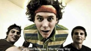 The Wrong Way - The Front Bottoms