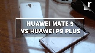Huawei Mate 9 vs Huawei P9 Plus: Which is best for me?