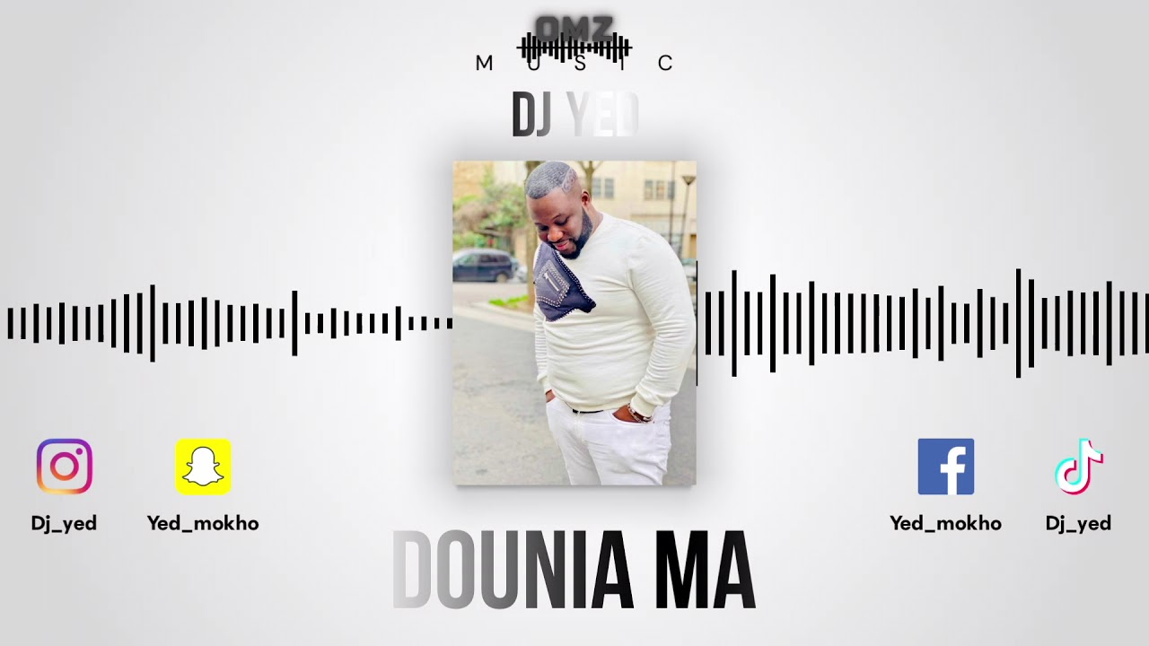 Download Dj Yed - Dounia Ma (Audio Officiel)