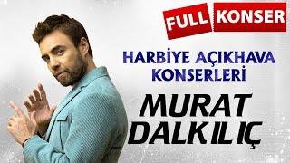 Murat Dalkılıç - Harbiye Açık Hava Konserleri