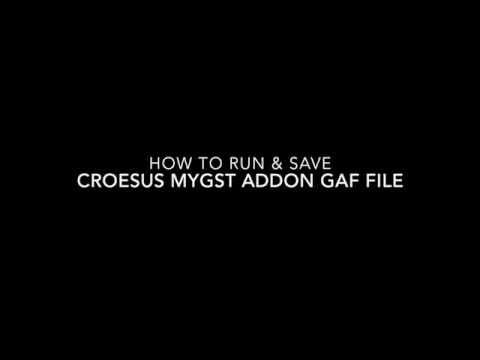 HOW TO RUN & SAVE   Croesus myGST Add On GAF FILE