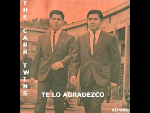 THE CARR TWINS - TE LO AGRADEZCO