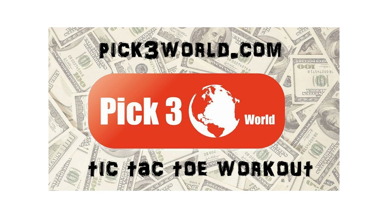 PICK 3 TIC TAC TOE WORKOUT courtesy of PICK3WORLD COM (super) 2018