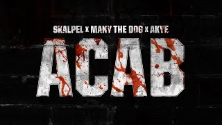 Skalpel x Akye x Many The Dog - ACAB (Clip officiel)