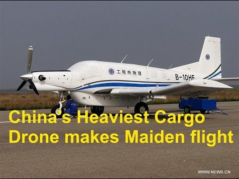 China's Heaviest Cargo Drone makes Maiden flight