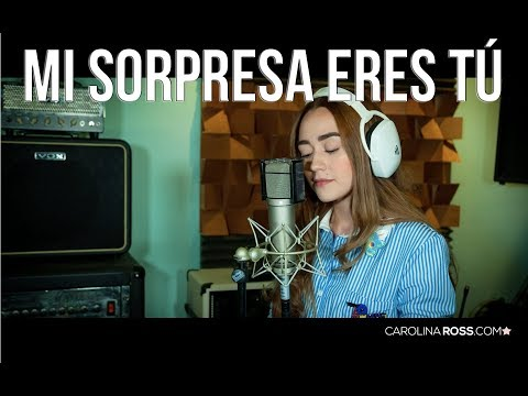Mi sorpresa fuiste tú - Calibre 50 (Carolina Ross cover)