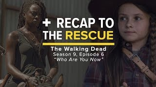 The Walking Dead 9x06 - Easter Egg Recap to the Rescue
