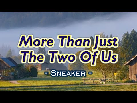More Than Just The Two Of Us - Sneaker (KARAOKE)