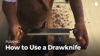 How to Use a Drawknife | Woodworking
