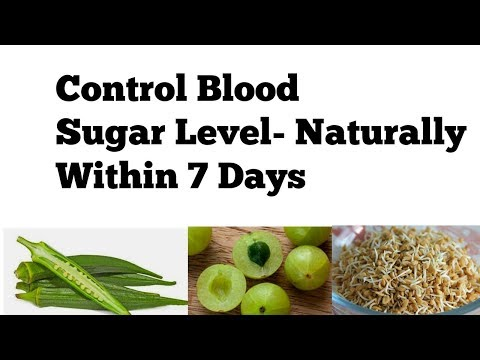 How to Reduce Blood Sugar Level within 7 days NATURALLY