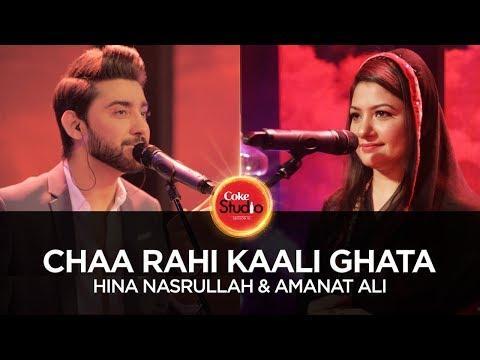 Hina Nasrullah & Amanat Ali, Chaa Rahi Kaali Ghata, Coke Studio Season 10, Episode 1