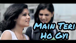 Main Teri Ho Gyi | Chakshu kotwal | Love Story 2018 | Love Feel
