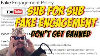 Youtube Fake Engagement Policy - Sub4Sub Violations - Guidelines Don't Get Banned