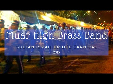 Muar High Brass Band - Sultan Ismail Bridge Carnival 2015 | AcaPpower