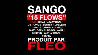 Sango - 15 Flows (feat. Orelsan, Disiz, Nekfeu..)