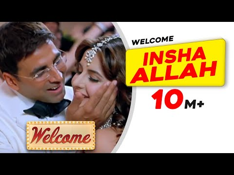 Insha Allah | Welcome | Akshay Kumar | Katrina Kaif | Nana Patekar | Anil Kapoor