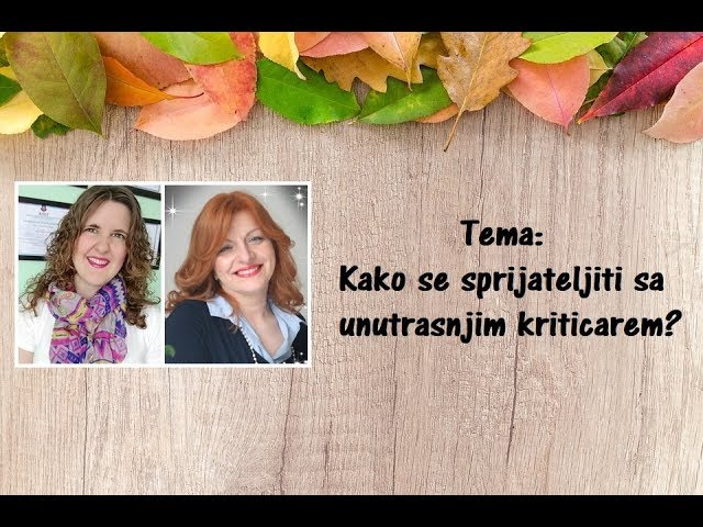 Nora Kalapati - Jelena Milanović: Kako se sprijateljiti sa unutrasnjim kritičarem?