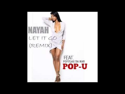 NAYAH   LET IT GO FEAT  POP U REMIX