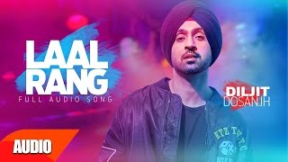 Laal Rang Full Audio Song   Diljit Dosanjh  Punjabi Audio Song Collection  Speed Records