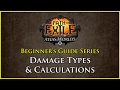 Path of Exile: Beginners Guide Series - Part 6 - Damage Types and Calculations