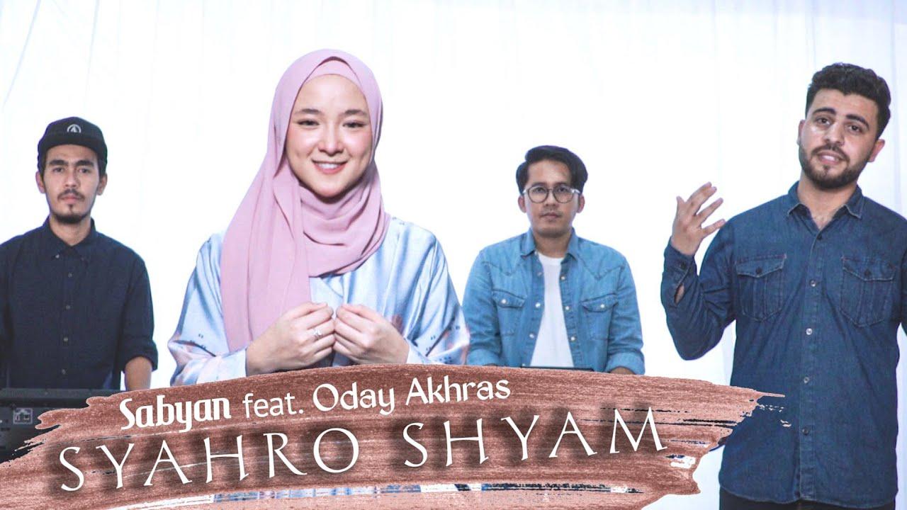 SABYAN Feat ODAY AKHRAS - SYAHRO SHYAM | COVER