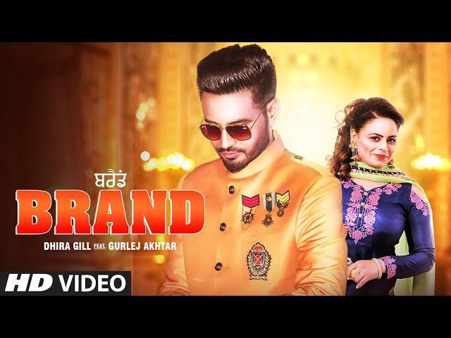 Brand: Dhira Gill, Gurlej Akhtar (Full Song) Harry-Sharan | Nishan Hans | Latest Punjabi Songs 2019