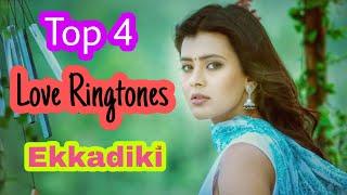 Top 4 Love Ringtone Of EkkadiKI movie /Best South Ringtone Ever