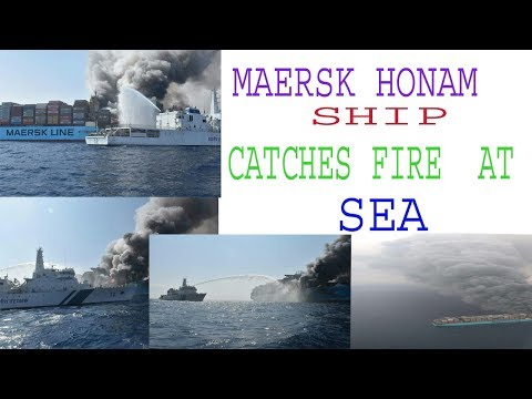 mearsk container ship mersk honam catcches fire at sea/merchant navy sad side/nusi diu
