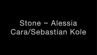 Stone ~ Alessia Cara/Sebastian Kole Lyrics