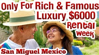 Only For The Rich & Famous San Miguel $6,000 Week Deluxe Vacation Rental
