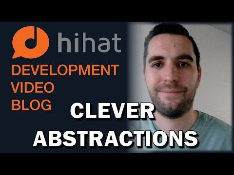Video Blog 23 - Clever Abstractions