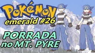 Pokémon Emerald (Detonado - Parte 26) - Descendo A Porrada no Mt. Pyre
