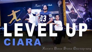 Ciara - Level Up | Xaviers Dance Studio Choreography |  Dance Cover | 2018
