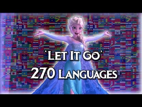 Frozen's Let It Go: 270 Languages Full-Sequence Multilanguage - Around The World [HD/SOUNDTRACK]