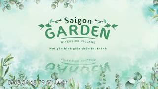 Saigon Garden Riverside Village | Nơi yên bình giữa chốn thị thành | Hưng Thịnh Land | 0968546879