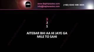 Aitebaar bhi aa hi jaye ga - Video Karaoke - Junaid Jamshaid - by Baji Karaoke