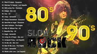GNR, Scorpions, Bon Jovi, U2, Aerosmith | Best Slow Rock Ballads 80s, 90s
