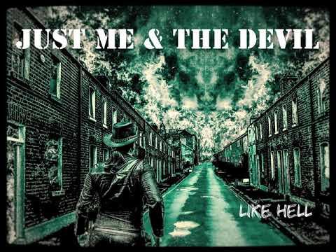 Just Me & The Devil - Rock N Roll Man