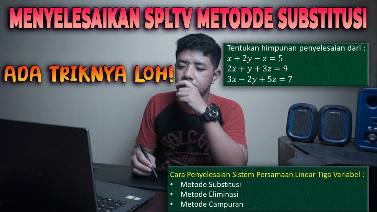 Penyelesaian Sistem Persamaan Linear Tiga Variabel Cara Substitusi Sistem Persamaan Persamaan Smp