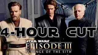 EVERYTHING in the original 4 HOUR cut of Revenge of the Sith