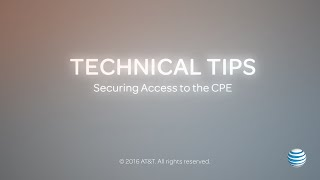 Technical Tips: Securing Physical Access to Customer Premises Equipment