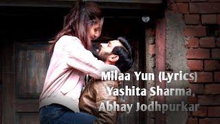 #MilaaYun #Haseendillruba    Milaa Yun (Lyrics) Yashita Sharma, Abhay Jodhpurkar